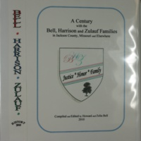 A Century with the Bell, Harrison and Zulauf Families in Jackson County, Missouri and Elsewhere Cover Page